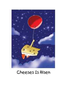 Cheeses Is Risen-new