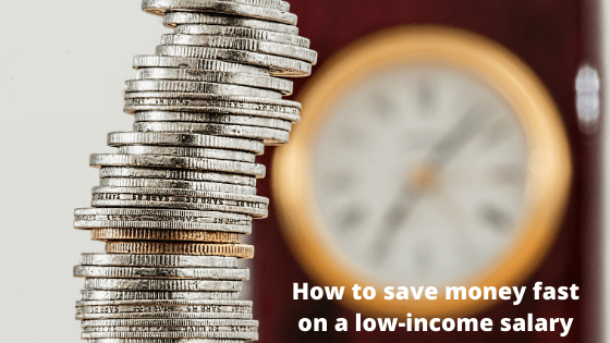 How to save money fast on a low income salary