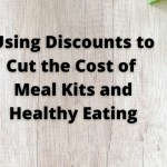 Using Discounts to Cut the Cost of Meal Kits and Healthy Eating