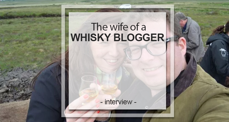 wife of a whisky blogger