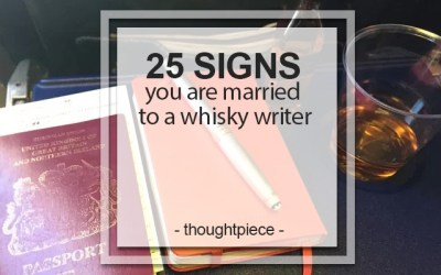 25 signs you are married to a whisky writer