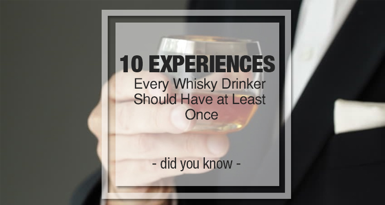 10 Experiences Whisky Drinker