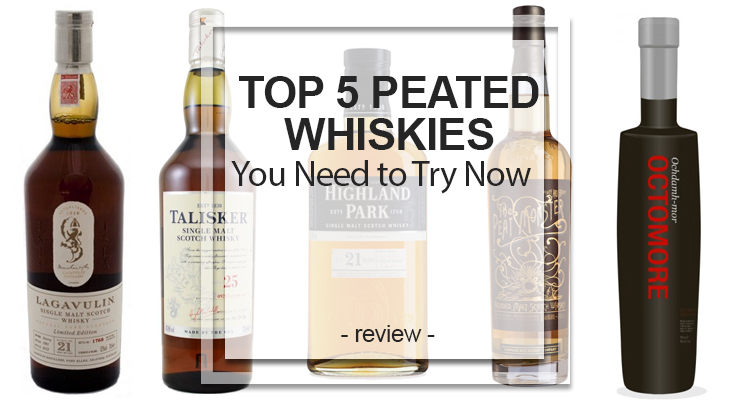 Top 5 Peated Whiskies You Need to Try Now