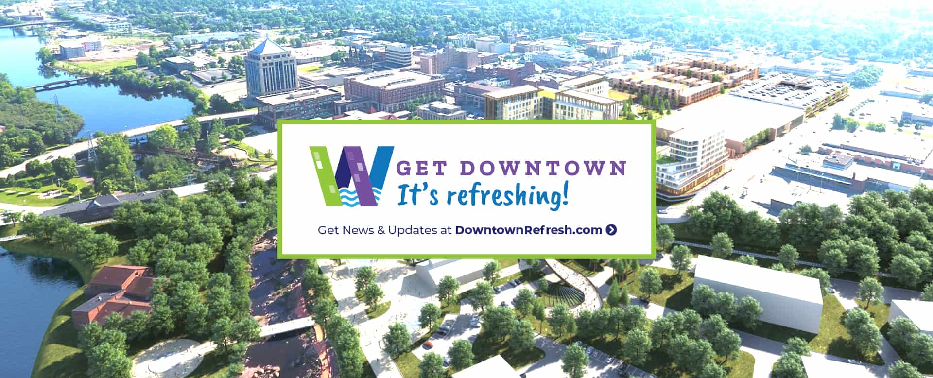 Wausau Center Mall demo campaign Get Downtown. It's Refreshing!
