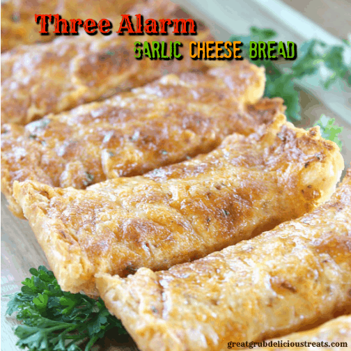 Three Alarm Garlic Cheese Bread