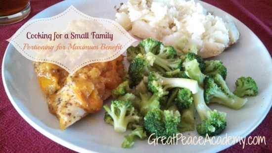 Cooking for a Small Family, portioning for maximum benefit. | Great Peace Academy