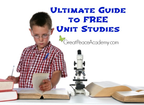 Ultimate Guide to Free Unit Studies | Great Peace Academy