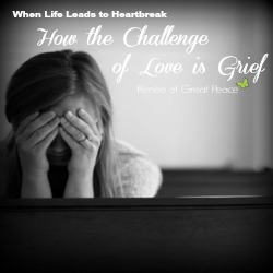 How the Challenge of Love is Grief