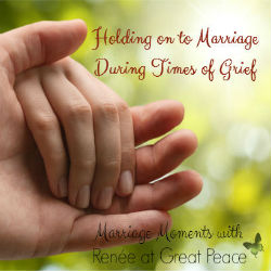 Holding on to Marriage During Times of Grief