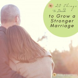 20 Things to Decide to Grow your Marriage Stronger