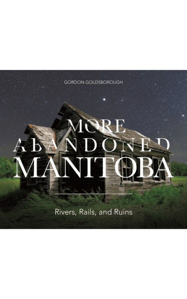 More Abandoned Manitoba book cover