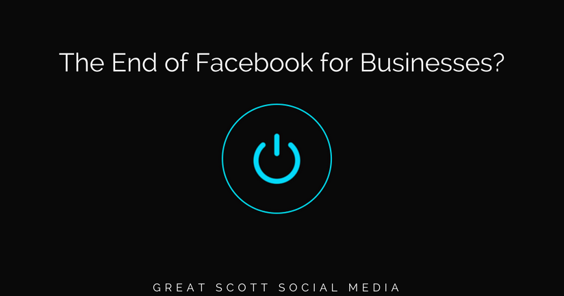 The End of Facebook for Businesses? Don't panic!