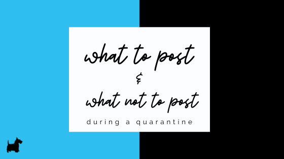 What to post during quarantine