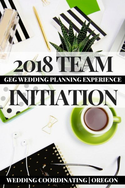 2018 Wedding Team Initiation. GEG's Online Wedding Planning ECourse & Experience