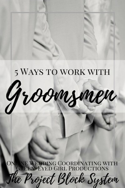 5 Ways to Work with Groomsmen. How to handle Groomsmen. Groomsmen Talks. Groomsmen Behavior. Groomsmen Tips. Wedding Planning Advice