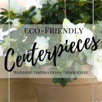 Eco-Friendly Wedding Centerpiece Inspirations