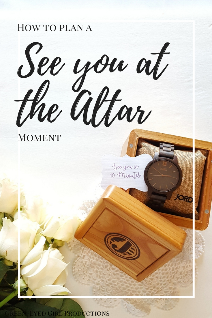 """How to Plan a """"See you at the Altar"""" Moment 