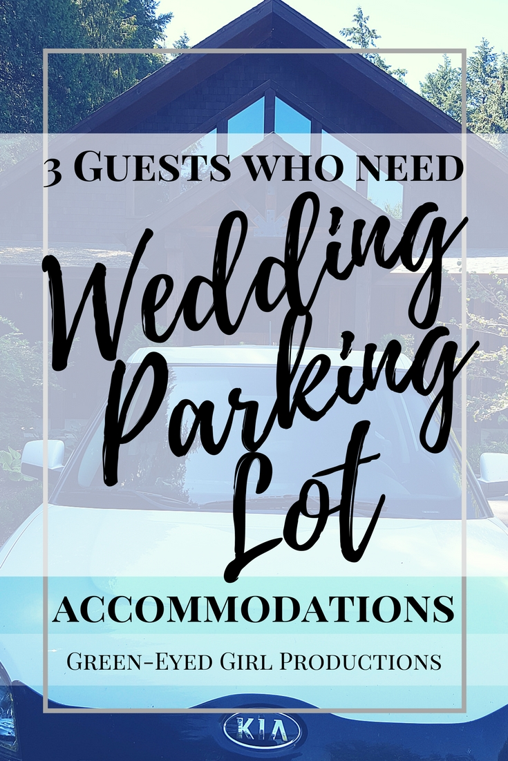 3 Guests who need Wedding Parking Lot Accommodations