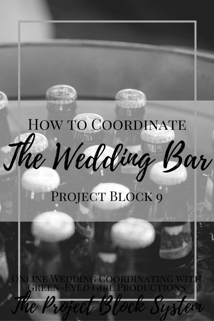 How to Coordinate the Wedding Bar | Project Block 9