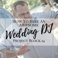How to Hire an Awesome Wedding DJ | Project Block 14