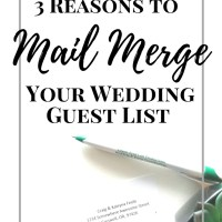 3 Reasons to Mail Merge Your Wedding Guest List