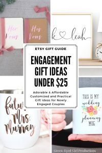 Engagement Gift Ideas Under $25 An Etsy Gift Guide. Engagement Party Gift Ideas. Engagement  sc 1 st  Green-Eyed Girl Productions & Engagement Gift Ideas Under $25 | Etsy - Green-Eyed Girl Productions