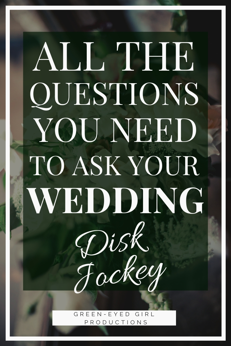 Questions To Ask Wedding Dj.Dj All The Questions To Ask Your Wedding Dj Green Eyed Girl Productions