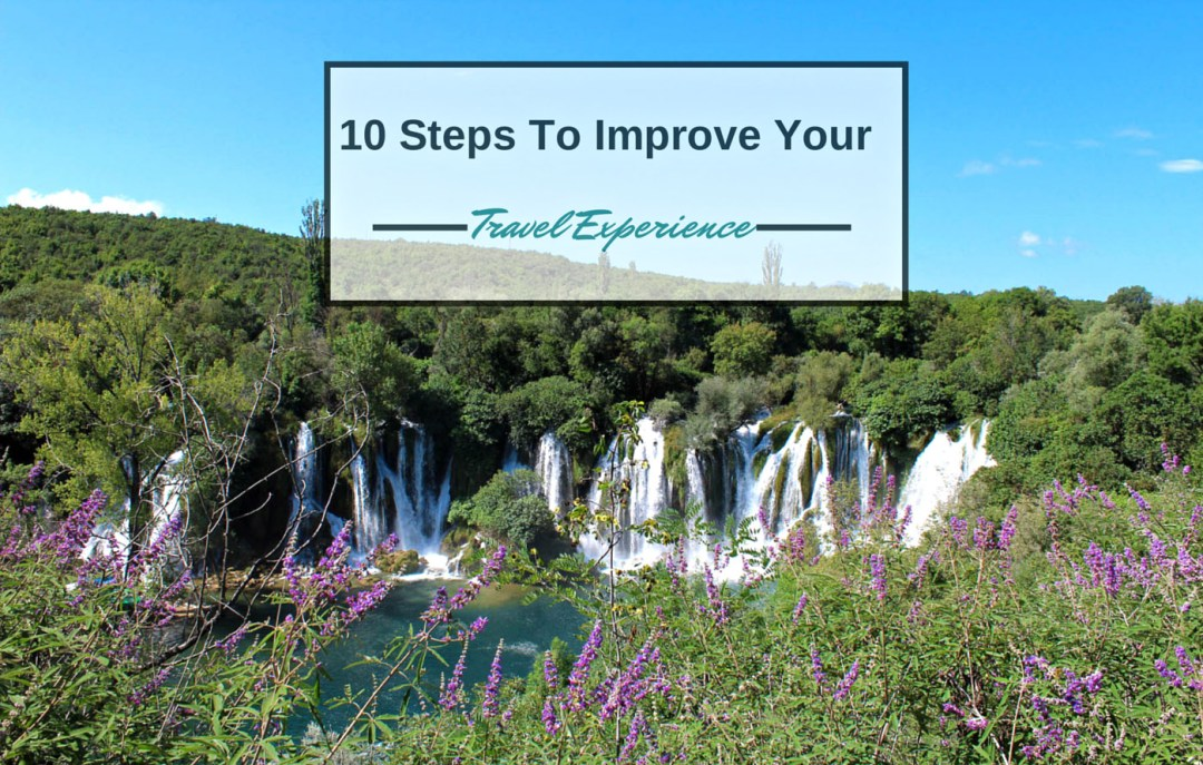 10 steps to improve your travel experience