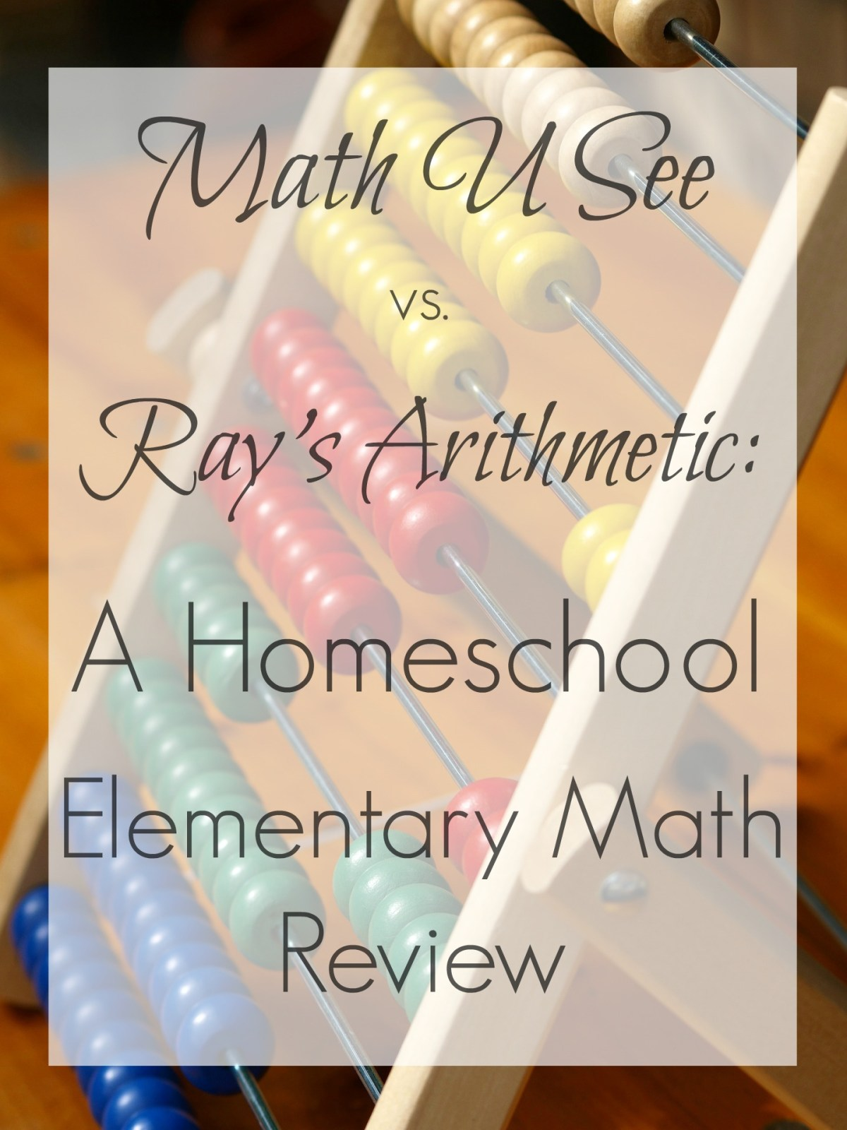 Tag/homeschooling families - Tag Homeschooling Math U See Vs Ray S Arithmetic A Review