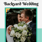 Guide to planning a backyard wedding