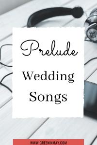 Prelude wedding songs