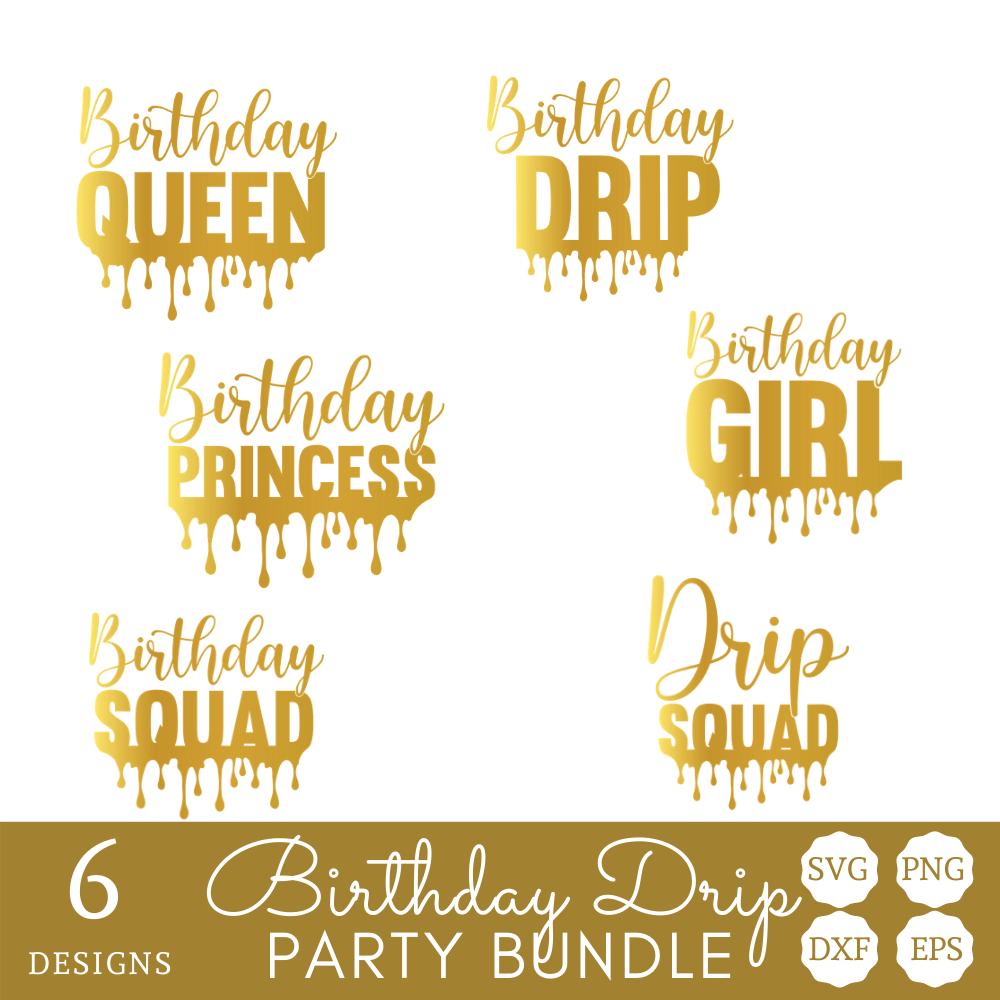 Birthday Drip Svg Bundle