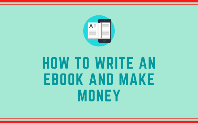 How to Write an eBook and Make Money - Green In May