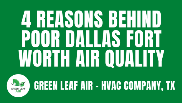4 Reasons Behind Poor Dallas Fort Worth Air Quality