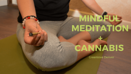 Mindful Meditation + Cannabis