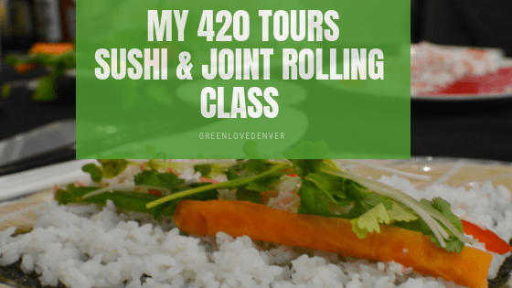 My 420 Tours Sushi & Joint Rolling Class