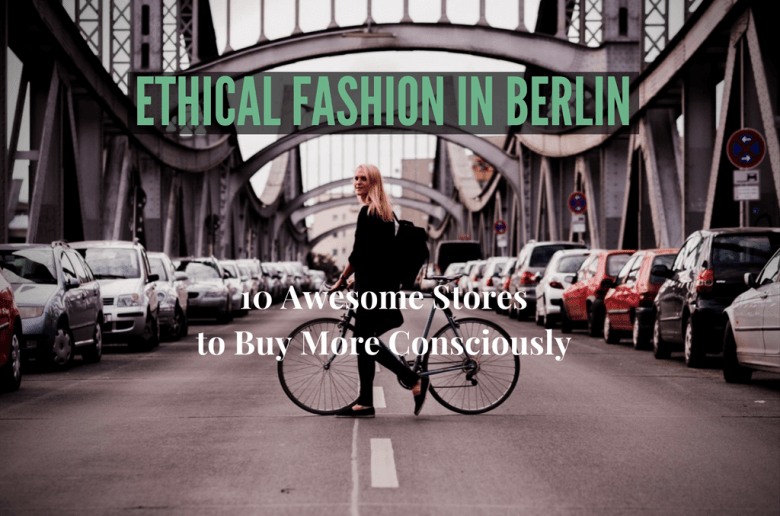 Ethical Fashion Berlin - Best of Guide   GreenMe Berlin