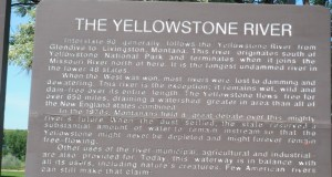 With all the oil spills going into it, perhaps a memorial plaque would be more fitting for the Yellowstone River.