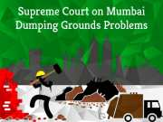 Enforce strict Environmental Rules Says Supreme Court on Mumbai's Dumping Ground Problems