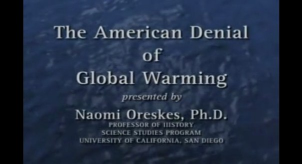 The American Denial of Climate Change, Naomi Oreskes