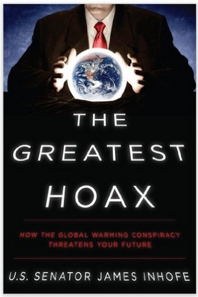 The Greatest Hoax: How the Global Warming Conspiracy Threatens Your Future by Senator James Inhofe