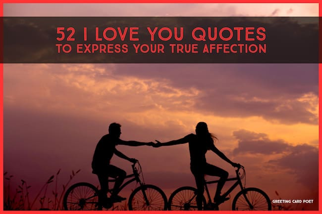 52 I Love You Quotes to Express Your True Affection   Greeting Card Poet