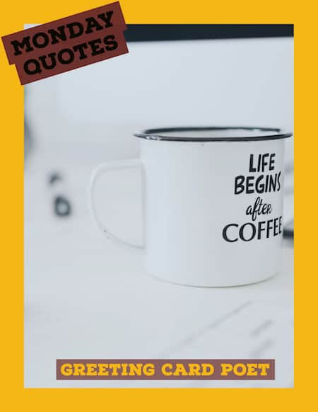 Monday Quotes And Sayings The Good Funny And Cheerful