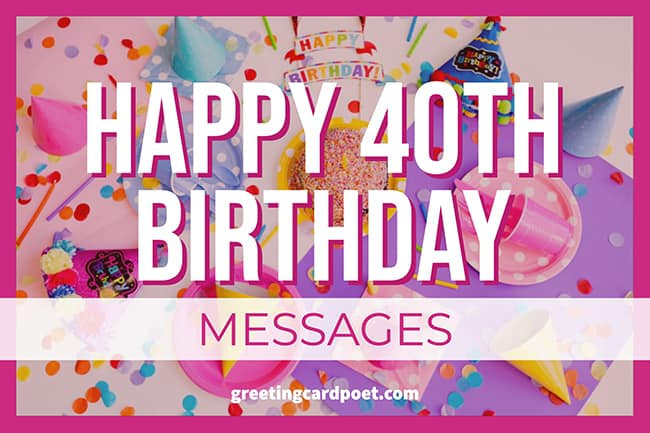 131 Happy 40th Birthday Messages And Quotes Greeting Card Poet