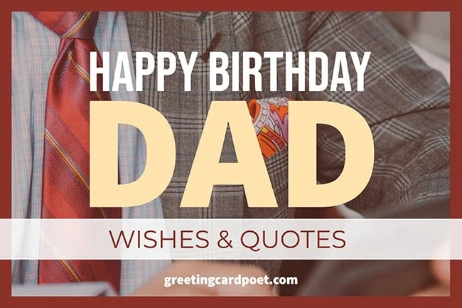 157 Happy Birthday Dad Wishes And Quotes To Make Your Father Smile