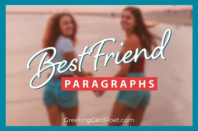 73 Best Friend Paragraphs For Your Kindred Spirits Greeting Card Poet