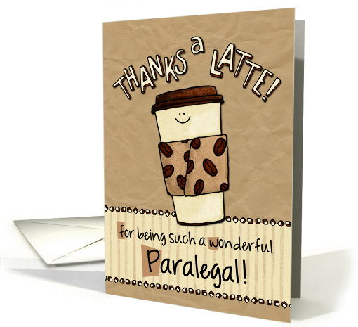 Happy Paralegal Day Thanks A Latte Card 1050123