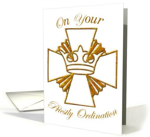 Priestly Ordination CongratulationsGold Crown Cross Card