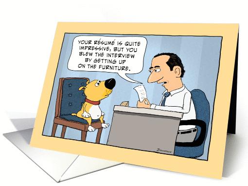 Funny Bad Dog Job Interview Birthday Card 1385858