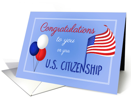 Congratulations On Being Granted US Citizenship US Flag